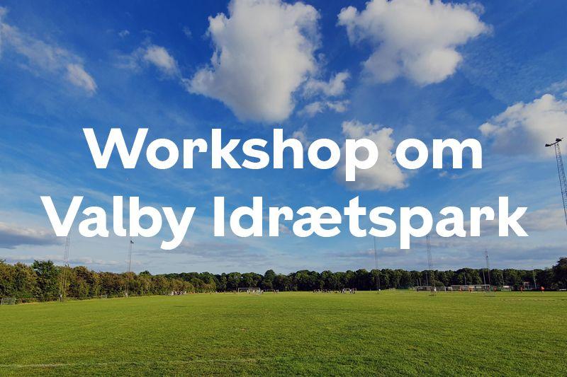 Knap forsiden workshop Valby Idrætspark